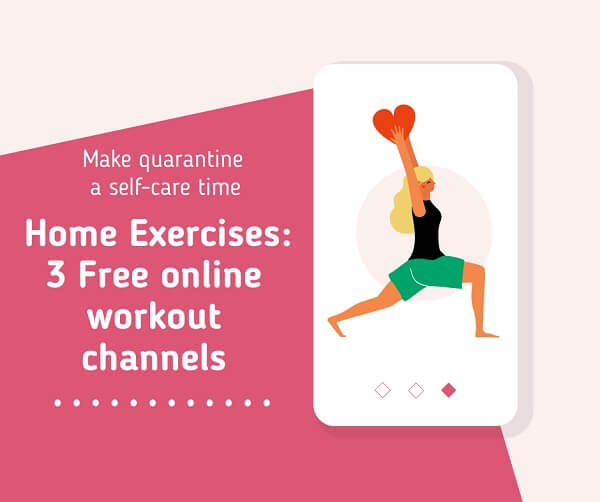 Home Exercises: 3 Free online workout channels to support your fitness goals.